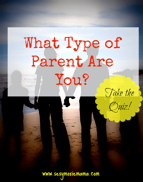 What Type of Parent Are You? Quiz