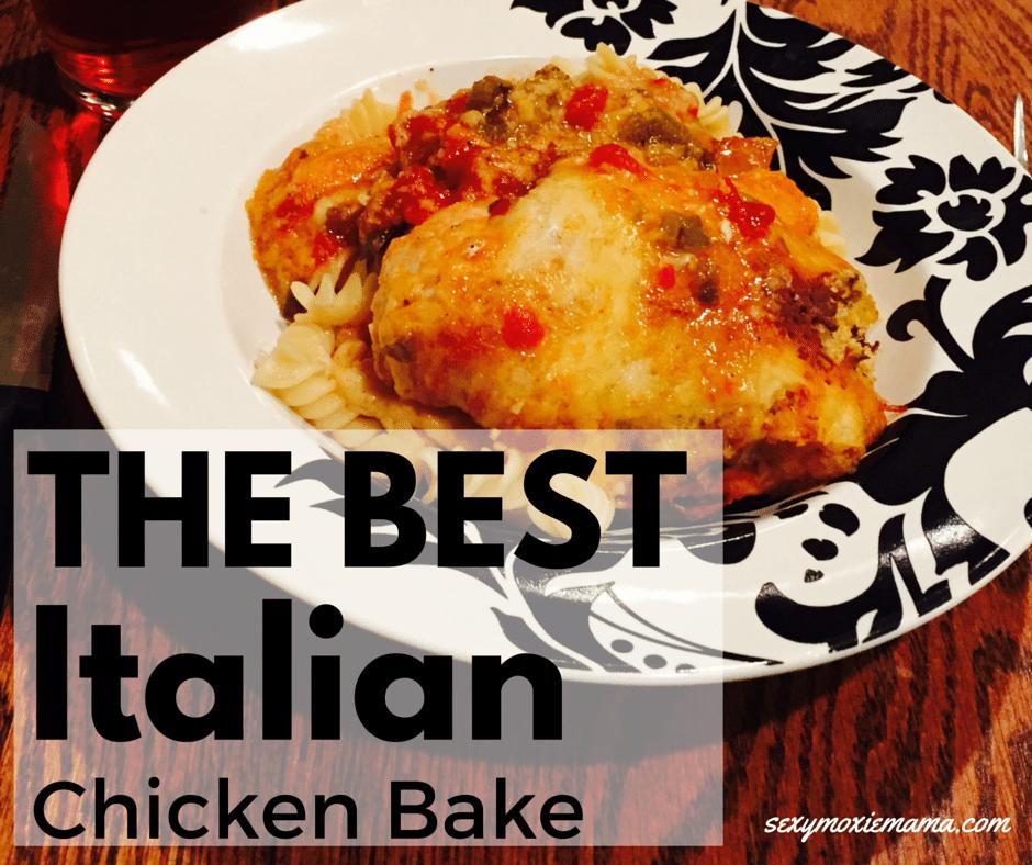 The best italian chicken bake