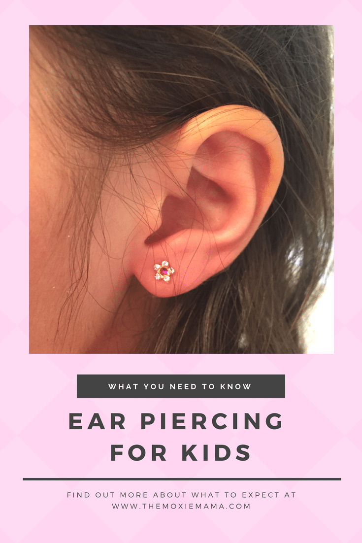 Ear Piercing For Kids What You Should Know The Moxie Mama